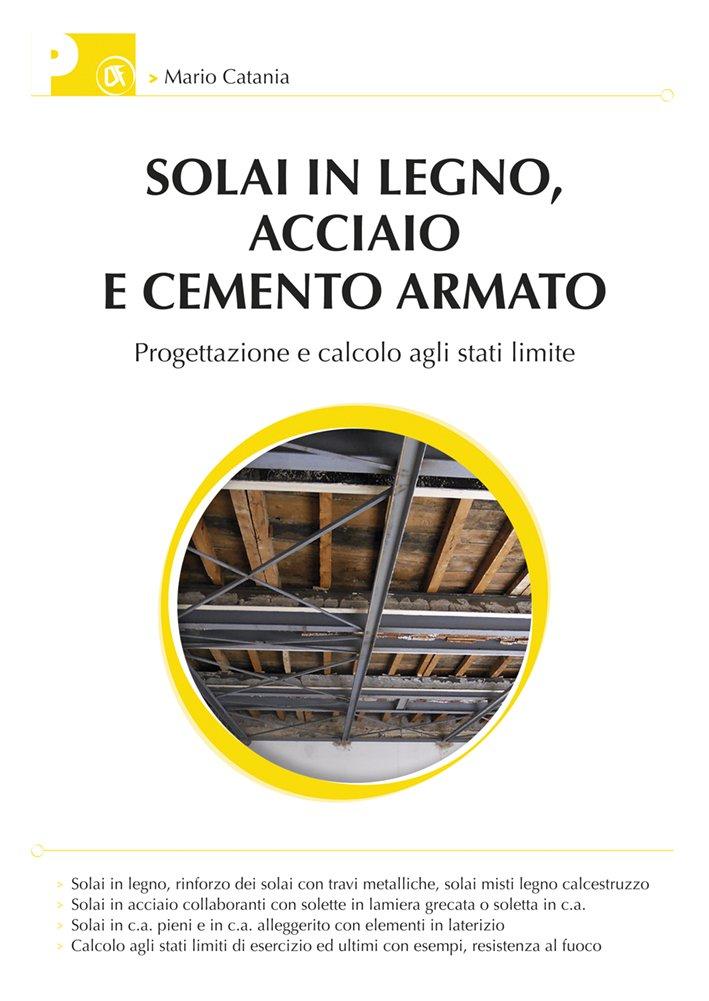 Solai in legno, acciaio e cemento armato: Veneta Tetti citata nell'ultimo lavoro dell'Ing. Mario Catania